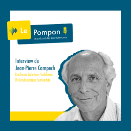 Épisode 28 – Jean-Pierre Campech – Un businessman humaniste