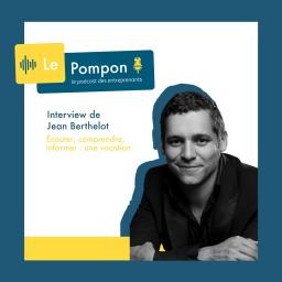 Épisode 33 – Jean Berthelot de La Glétais – Journaliste